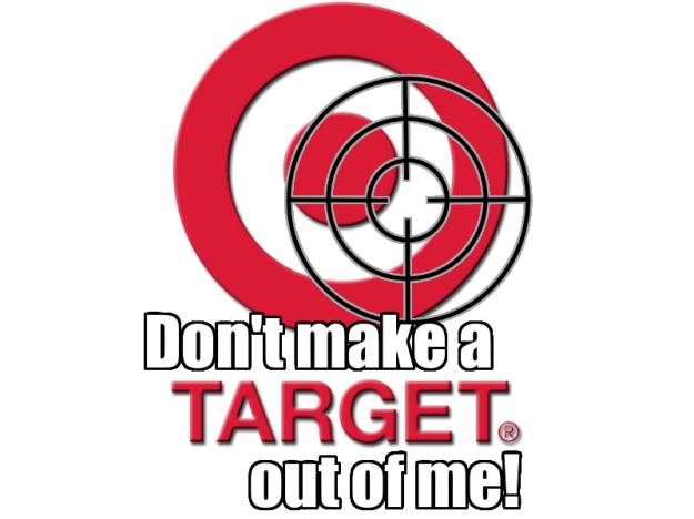 don't target me
