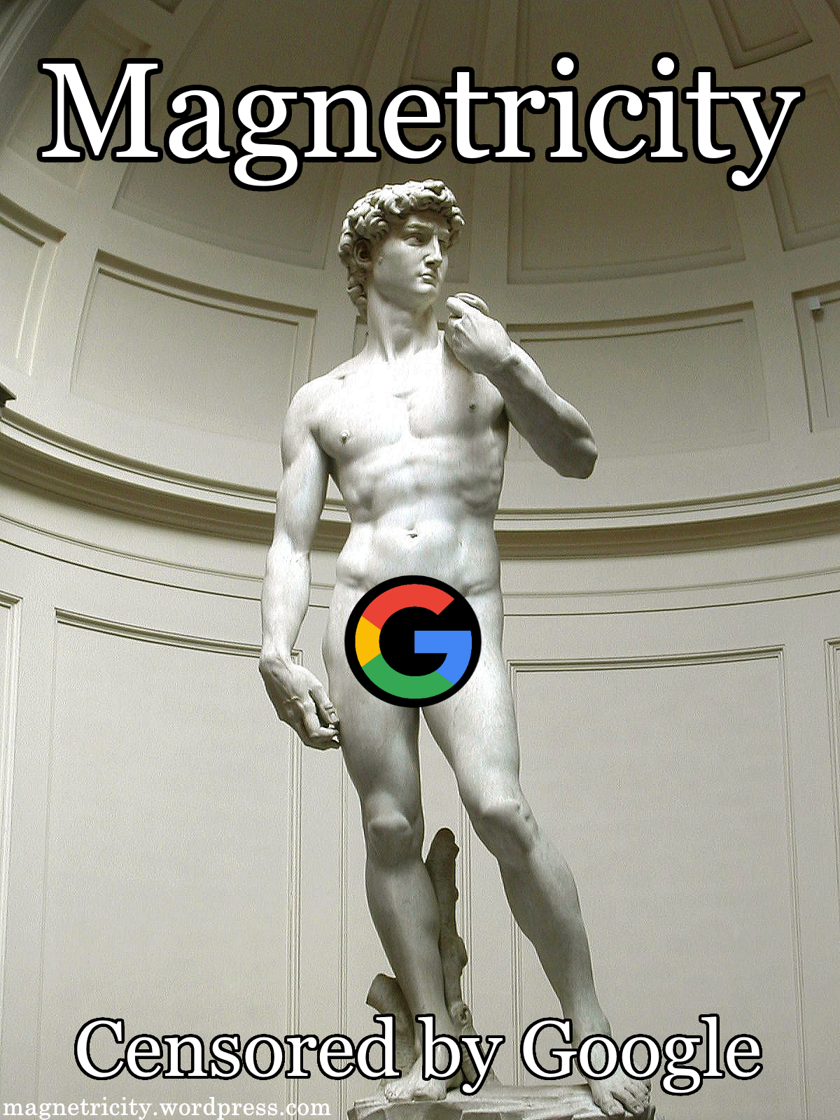 David statue Magnetricity Google censored